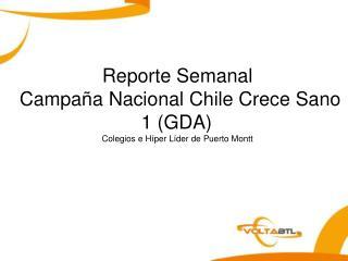 Reporte Semanal  Campa a Nacional Chile Crece Sano 1 GDA Colegios e H per L der de Puerto Montt