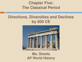 Chapter Five The Classical Period:  Directions, Diversities and Declines  by 600 CE