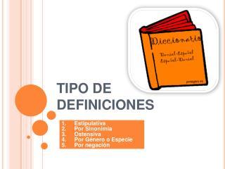 TIPO DE DEFINICIONES