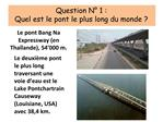 Question N  1 : Quel est le pont le plus long du monde