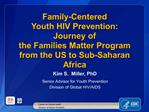 Family-Centered  Youth HIV Prevention:  Journey of   the Families Matter Program from the US to Sub-Saharan Africa