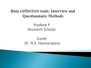 Data collection tools: Interview and Questionnaire Methods