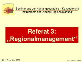 Seminar aus der Humangeographie   Konzepte und Instrumente der  Neuen Regionalplanung