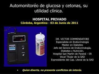 HOSPITAL PRIVADO C rdoba, Argentina - 03 de Junio de 2011