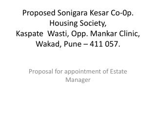 Proposed Sonigara Kesar Co-0p. Housing Society,  Kaspate  Wasti, Opp. Mankar Clinic, Wakad, Pune   411 057.
