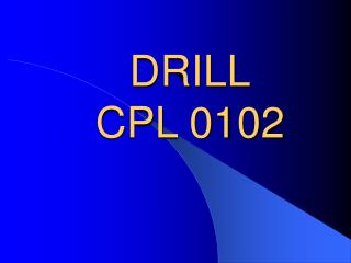 DRILL CPL 0102