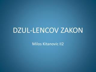 DZUL-LENCOV ZAKON