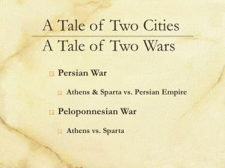 A Tale of Two Cities                        A Tale of Two Wars