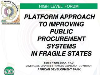 PLATFORM APPROACH TO IMPROVING PUBLIC PROCUREMENT SYSTEMS IN FRAGILE STATES  Serge N GUESSAN, Ph.D. GOVERNANCE, ECONOMIC