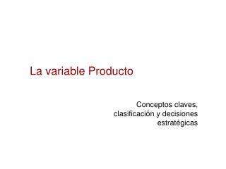 La variable Producto