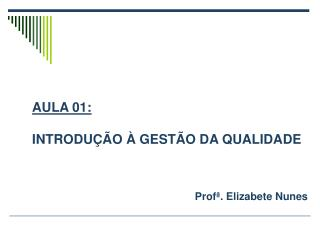 Prof . Elizabete Nunes