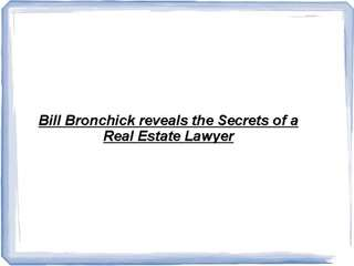 Bill Bronchick reveals the Secrets of a Real Estate Lawyer