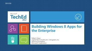 Building Windows 8 Apps for the Enterprise