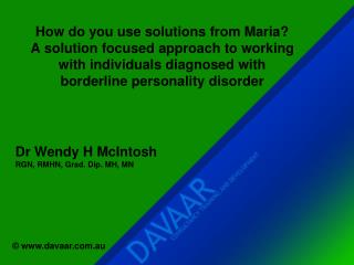 How do you use solutions from Maria A solution focused approach to working with individuals diagnosed with  borderline p