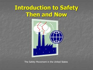 Introduction to Safety Then and Now