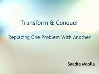 Transform  Conquer