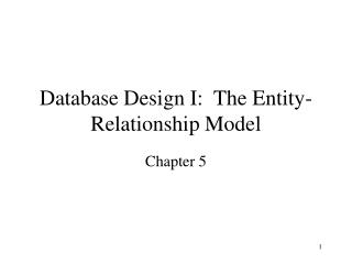 Database Design I:  The Entity-Relationship Model
