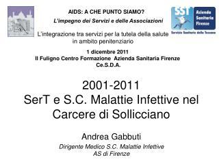 2001-2011 SerT e S.C. Malattie Infettive nel Carcere di Sollicciano