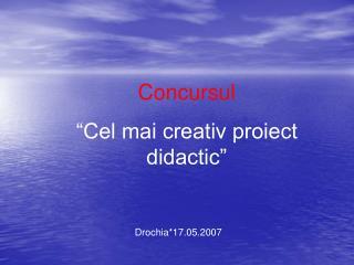 Concursul   Cel mai creativ proiect didactic