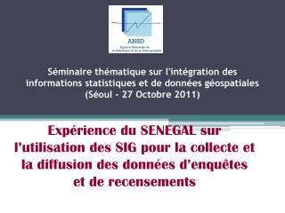 Exp rience du SENEGAL sur l utilisation des SIG pour la collecte et la diffusion des donn es d enqu tes et de recensemen
