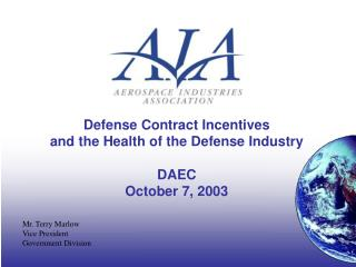 Defense Contract Incentives and the Health of the Defense Industry  DAEC October 7, 2003