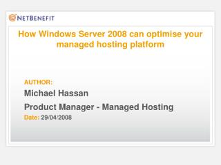 AUTHOR:  Michael Hassan  Product Manager - Managed Hosting  Date: 29