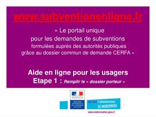 Subventionenligne.fr    Le portail unique  pour les demandes de subventions  formul es aupr s des autorit s publiques  g
