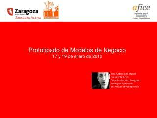Prototipado de Modelos de Negocio 17 y 19 de enero de 2012