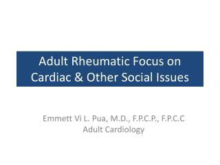Adult Rheumatic Focus on Cardiac  Other Social Issues