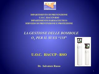 DIPARTIMENTO DI PREVENZIONE U.O.C. HACCP-RSO DIPARTIMENTO FARMACEUTICO SERVIZIO DI PREVENZIONE E PROTEZIONE