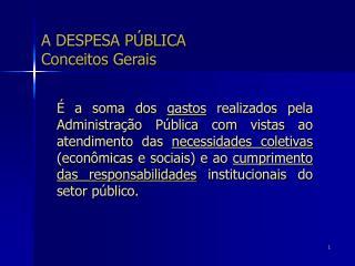 A DESPESA P BLICA Conceitos Gerais