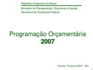 Programa  o Or ament ria  2007