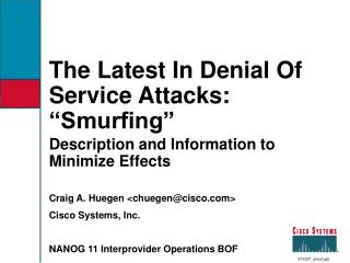 The Latest In Denial Of Service Attacks:   Smurfing