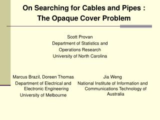 On Searching for Cables and Pipes : The Opaque Cover Problem