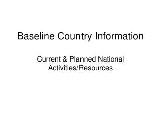 Baseline Country Information
