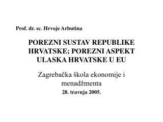 POREZNI SUSTAV REPUBLIKE HRVATSKE; POREZNI ASPEKT ULASKA HRVATSKE U EU