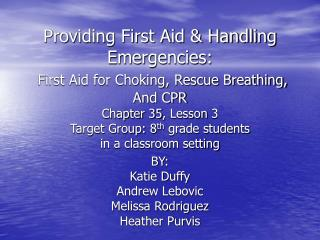 Providing First Aid  Handling Emergencies:  First Aid for Choking, Rescue Breathing, And CPR  Chapter 35, Lesson 3 Targe