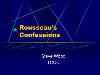 Rousseau s Confessions
