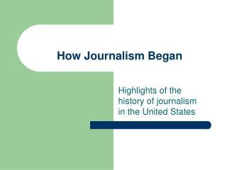 How Journalism Began