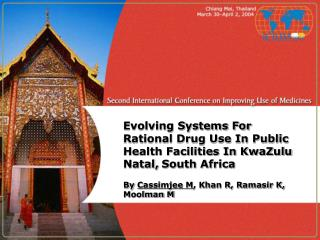 Evolving Systems For  Rational Drug Use In Public Health Facilities In KwaZulu Natal, South Africa   By Cassimjee M, Kha