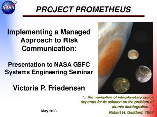 Implementing a Managed Approach to Risk Communication:  Presentation to NASA GSFC Systems Engineering Seminar  Victoria
