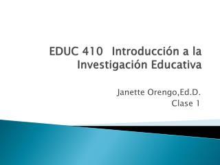 EDUC 410  Introducci n a la Investigaci n Educativa
