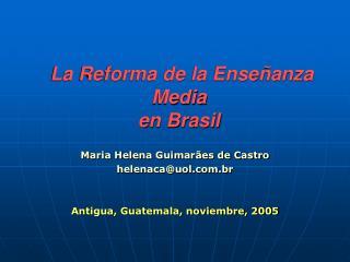 Maria Helena Guimar es de Castro helenacauol.br   Antigua, Guatemala, noviembre, 2005