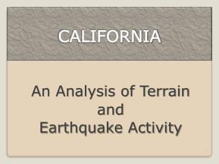 An Analysis of Terrain  and  Earthquake Activity