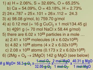 1 a H  2.06, S  32.69, O  65.25     b Ca  54.09, O  43.18, H  2.73 2 24 x .787  25 x .101  26 x .112   24.3 3 a 98.08 g