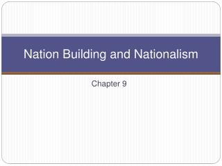 Nation Building and Nationalism