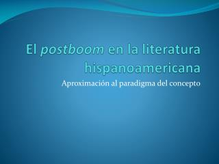El postboom en la literatura hispanoamericana