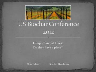 US Biochar Conference 2012