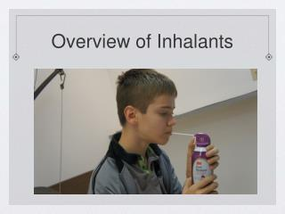 Overview of Inhalants