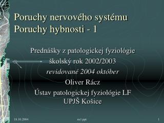 Poruchy nervov ho syst mu Poruchy hybnosti - 1